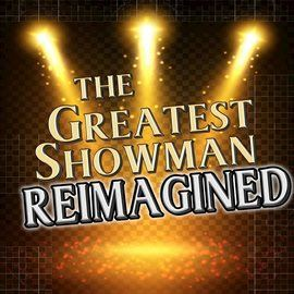 The Greatest Showman Reimagined Opens in new window
